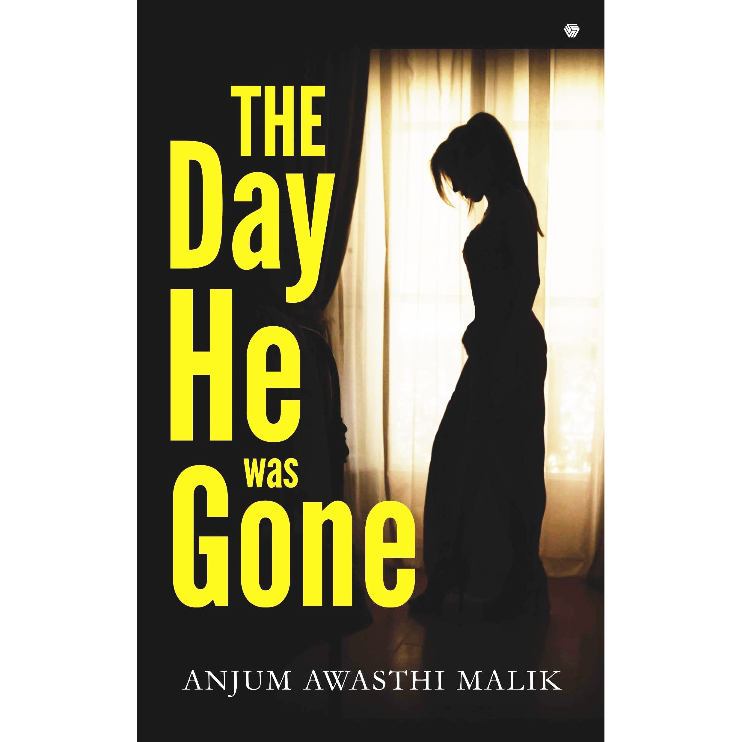 The Day He Was Gone By Anjum Awasthi Malik