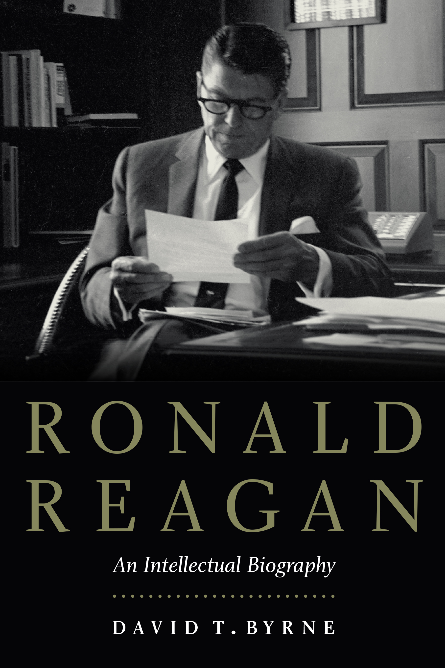 Ronald Reagan An Intellectual Biography