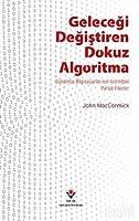 Gelecegi Degistiren Dokuz Algoritma; Günümüz Bilgisayarlarinin Ardindaki Parlak Fikirler