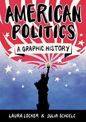 American Politics: A Graphic History (Introducing...)