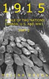 1915  (A Tale of Two Nations:  Canada, U.S. and WW1 Part 2)