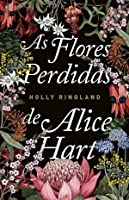 As Flores Perdidas de Alice Hart