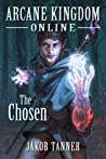 The Chosen (Arcane Kingdom Online #1)