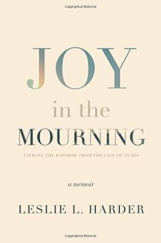 Joy in the Mourning: Viewing the Rainbow from the Vale of Tears