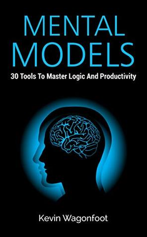 Mental Models by Kevin Wagonfoot