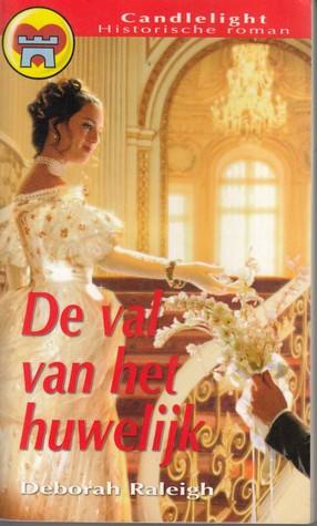 De val van het huwelijk (Hellion's Den, #1) Deborah Raleigh, Marjan Hilverda