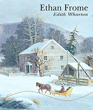 Ethan Frome - Edith Wharton (ANNOTATED) Full Version of Great Classics Work