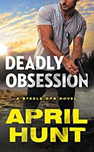 Deadly Obsession (Steele Ops, #1)