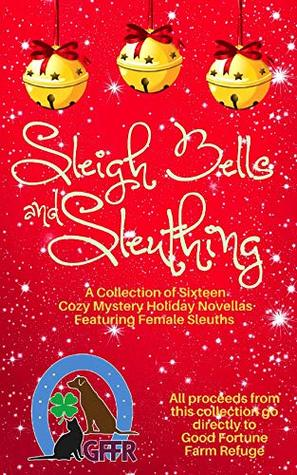 Sleigh Bells and Sleuthing by Carolyn Ridder Aspenson