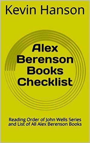 Alex Berenson Books Checklist: Reading Order of John Wells Series and List of All Alex Berenson Books