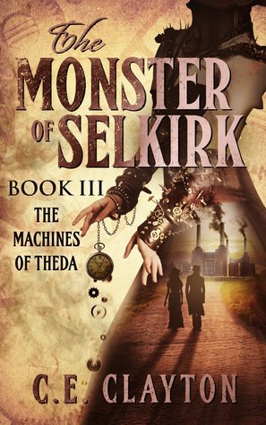 The Machines of Theda (The Monster of Selkirk, #3)
