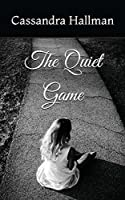 The Quiet Game (Lost Heart and Dangerous Games)