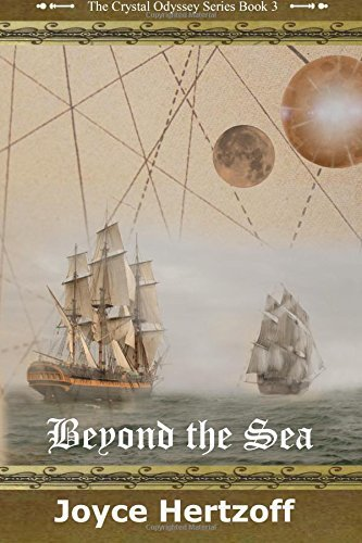 Beyond The Sea: The Crystal Odyssey series (Volume 3)