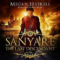 The Last Descendant (Sanyare Chronicles, #1)