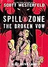 The Broken Vow (Spill Zone, #2)