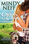 Courted by a Cowboy (Texas Sweethearts, #1)