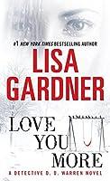 Love You More (Tessa Leoni #1; Detective D.D. Warren, #5)