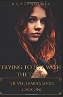 Trying to Live with the Dead (The Veil Diaries #1)