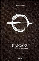 Haiganu. Fluviul Șoaptelor (Haiganu, #1)