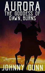 Aurora, The Goddess of Dawn, Burns