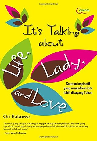 It`s Talking About Life, Lady, and Love