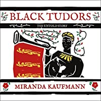 Black Tudors: African Lives in Renaissance England