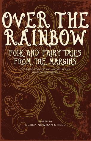 Over the Rainbow: Folk and Fairy Tales from the Margins