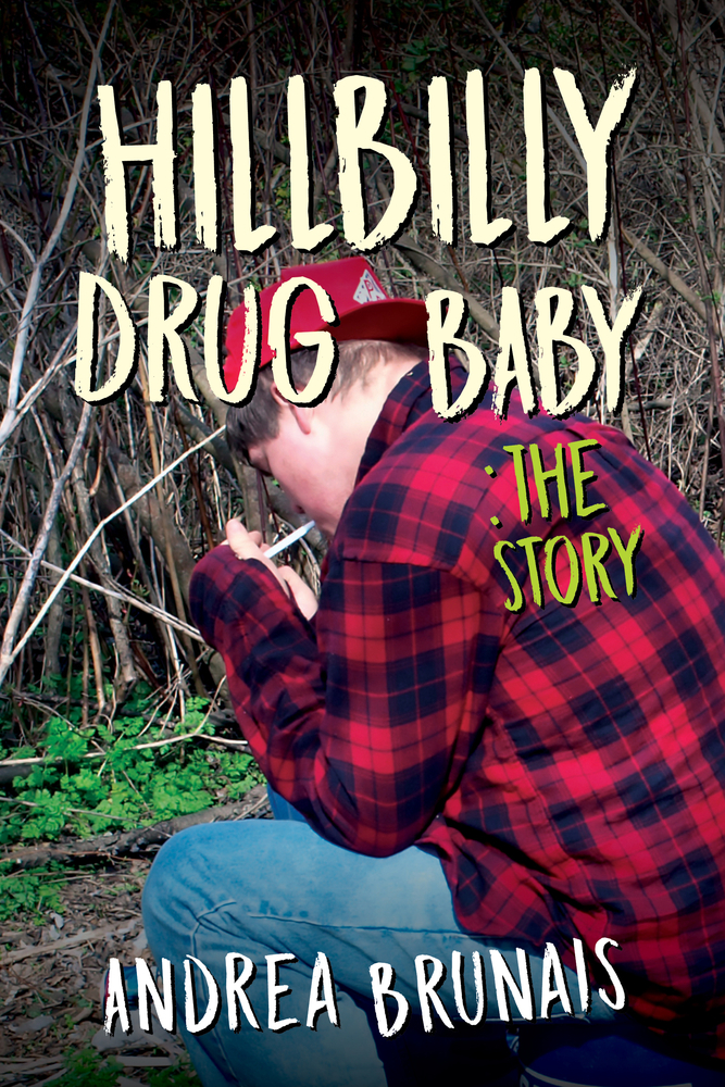 Hillbilly Drug Baby: The Story