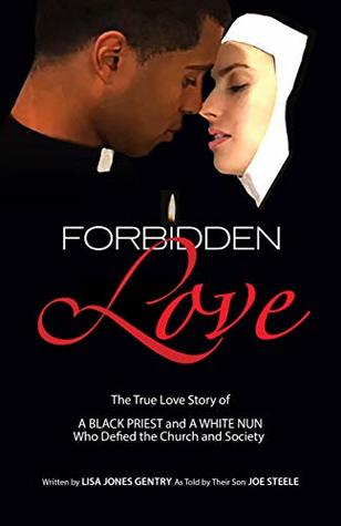 Forbidden Love: As Told by Their Son Joe Steele