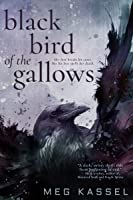 Black Bird of the Gallows (Black Birds of the Gallows, #1)