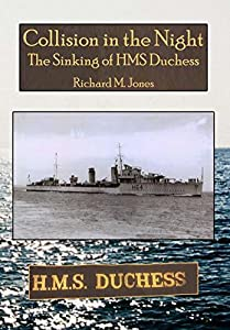 Collision in the Night - The Sinking of HMS Duchess