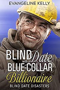 Blind Date with a Blue-Collar Billionaire (Blind Date Disasters, #1)