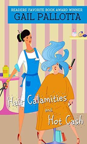 Hair Calamities And Hot Cash