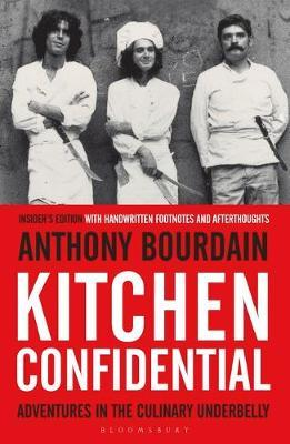 Kitchen Confidential: Adventures in the Culinary Underbelly (Insider's Edition)