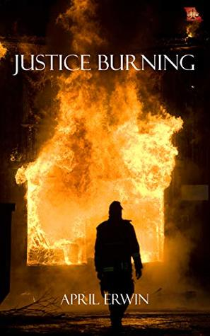 Justice Burning (Heroes In Justice Book 1)