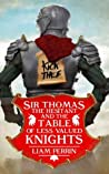 Sir Thomas the Hesitant and the Table of Less Valued Knights (Less Valued Knights, #1)