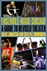 Ensemble-Made Chicago: A Guide to Devised Theater