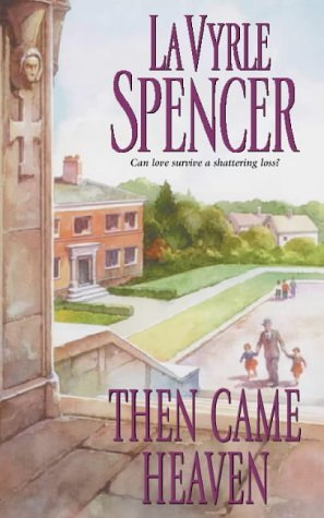 Read Then Came Heaven By Lavyrle Spencer
