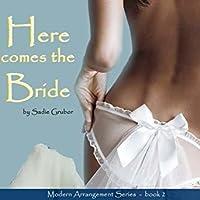 Here Comes the Bride (Modern Arrangements, #2)