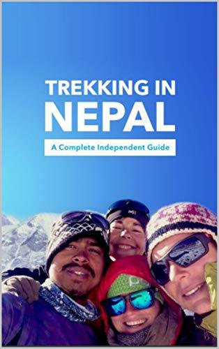 Trekking in Nepal a Complete Independent Guide