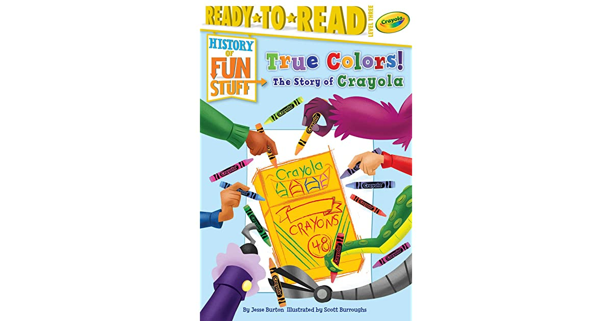 True Colors The Story Of Crayola By Jesse Burton