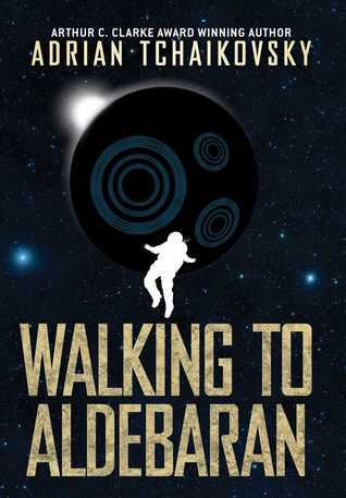 Image result for Adrian Tchaikovsky: Walking to Aldebaran.""
