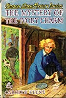 The Mystery of the Ivory Charm (Nancy Drew, #13)