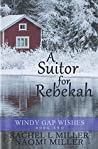 A Suitor for Rebekah (Windy Gap Wishes)