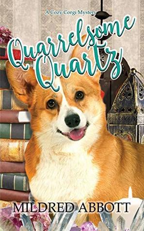 Quarrelsome Quartz (Cozy Corgi Mysteries)