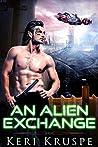 An Alien Exchange (An Alien Exchange Trilogy, #1)