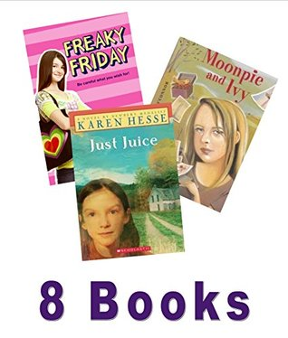 Girls Book Pack: Moonpie and Ivy; Freaky Friday; the Great Mom Swap; Just Juice; My Last Best Friend
