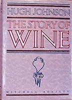 Hugh Johnson's the Story of Wine