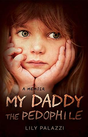 My Daddy the Pedophile: A Memoir