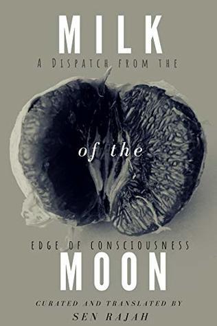 Milk of the Moon by Sen Rajah